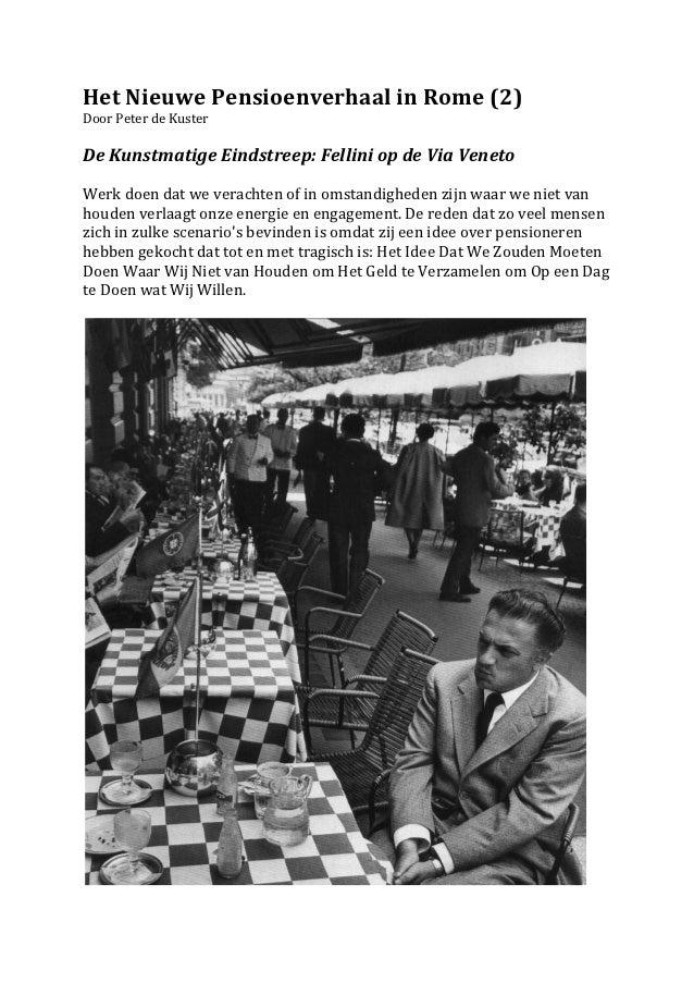 Het Nieuwe Pensioenverhaal in Rome (2) Door Peter de Kuster   De Kunstmatige Eindstreep: Fel...