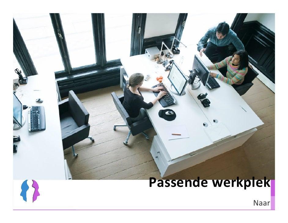 Werksessie Besturenraad                           Passende werkplek                                         Naar