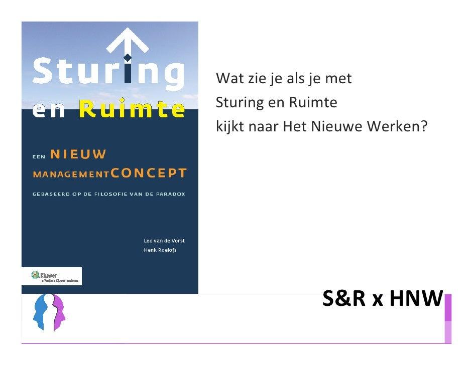Wat zie je als je met Sturing en Ruimte kijkt naar Het Nieuwe Werken?                   S&R x HNW