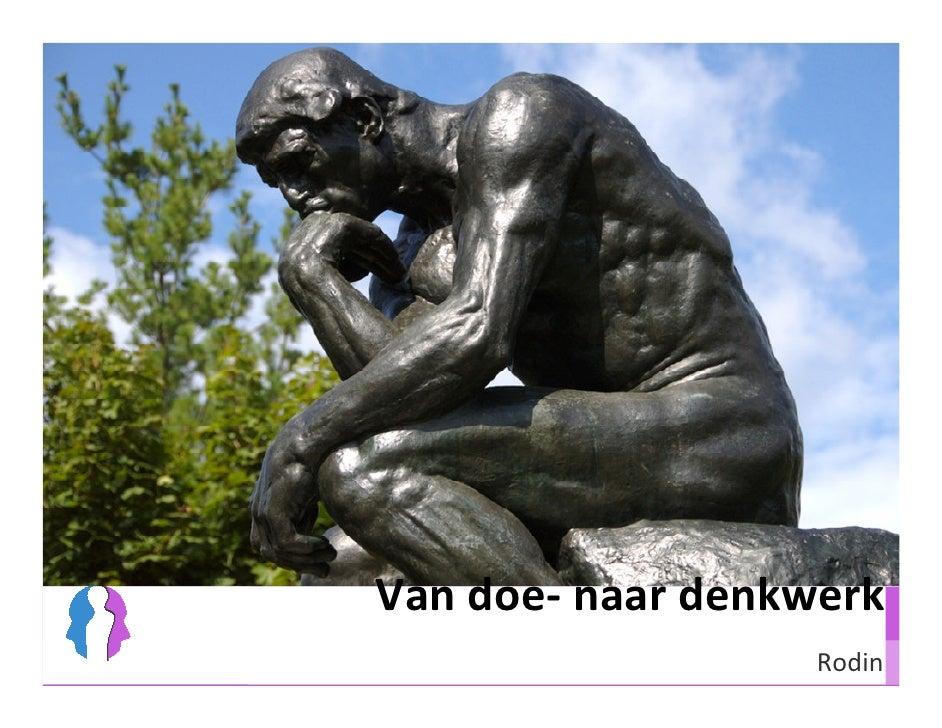 Van doe- naar denkwerk                    Rodin