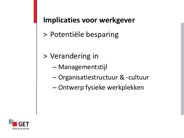 > Potentiële besparing > Verandering in – Managementstijl – Organisatiestructuur & -cultuur – Ontwerp fysieke werkplekken ...