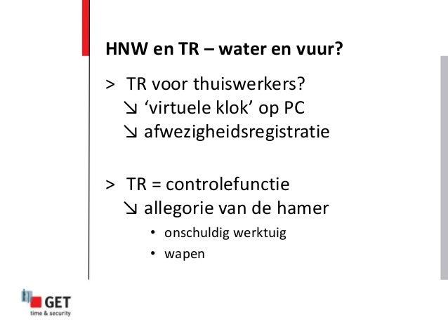 > TR voor thuiswerkers? ↘ 'virtuele klok' op PC ↘ afwezigheidsregistratie > TR = controlefunctie ↘ allegorie van de hamer ...