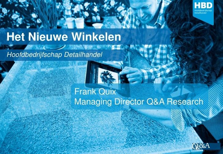Het Nieuwe WinkelenHoofdbedrijfschap Detailhandel                     Frank Quix                     Managing Director Q&A...