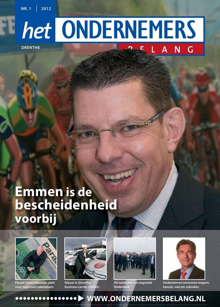 NR. 1         2012    DRENTHEEmmen is debescheidenheidvoorbijParaat Uitzendbureau pleit   Nieuw in Drenthe:         De toe...