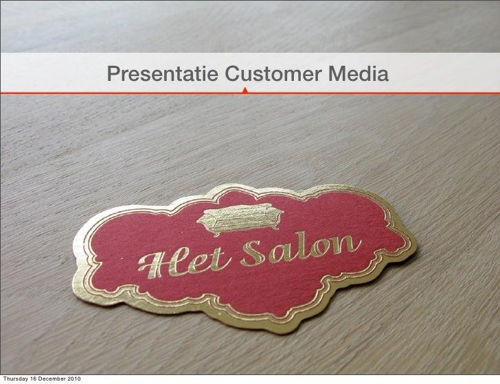 Presentatie Customer MediaThursday 16 December 2010