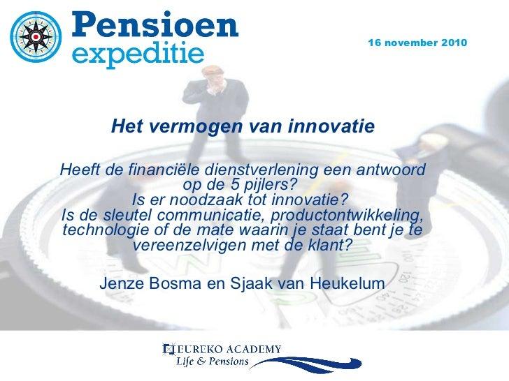 Het vermogen van innovatie Heeft de financiële dienstverlening een antwoord op de 5   pijlers?  Is er noodzaak tot innovat...