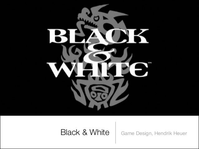 Black & White Game Design, Hendrik Heuer