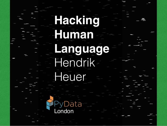Hacking Human Language Pydata London