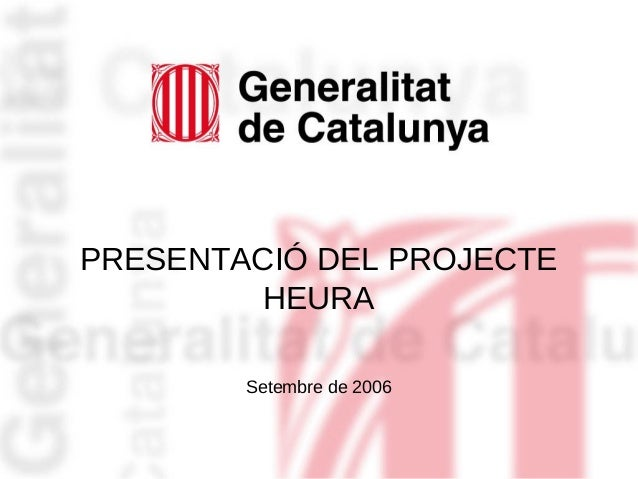 Estrictament confidencial PRESENTACIÓ DEL PROJECTE HEURA Setembre de 2006