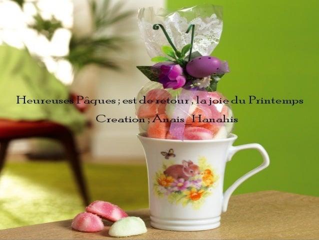 Heureuse pâques ; est de retour , la joie du printemps   by anais hanahis