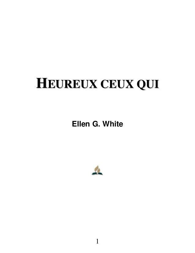 HHEEUURREEUUXX CCEEUUXX QQUUII Ellen G. White 1