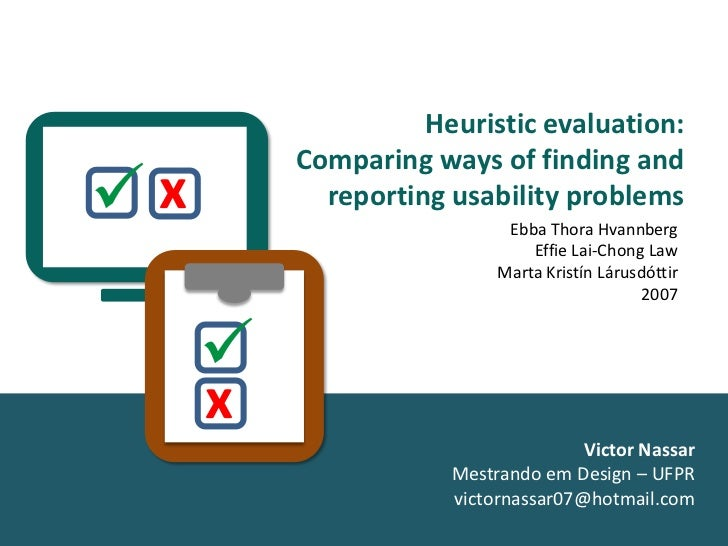 Heuristic evaluation:         Comparing ways of finding andx         reporting usability problems                        ...