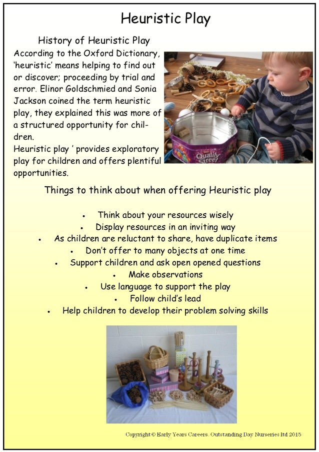 Heuristic Play History of Heuristic Play According to the Oxford Dictionary, 'heuristic' means helping to find out or disc...
