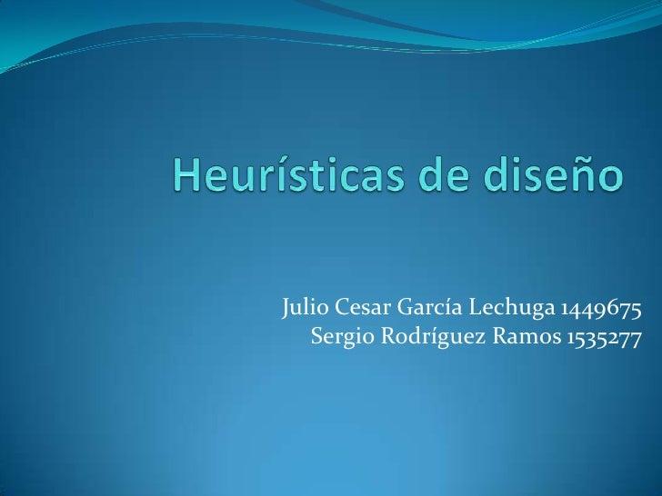 Julio Cesar García Lechuga 1449675   Sergio Rodríguez Ramos 1535277