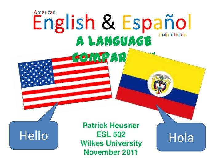 American  English & Español               Colombiano              A language             comparison              Patrick H...