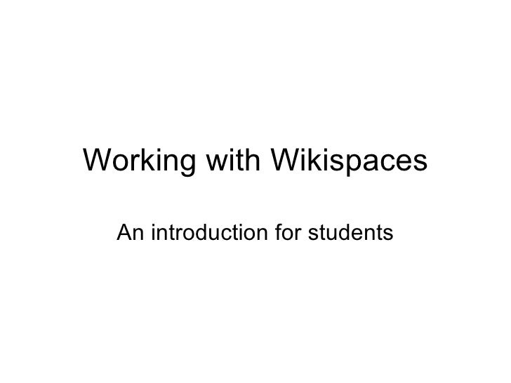 Working with Wikispaces An introduction for students