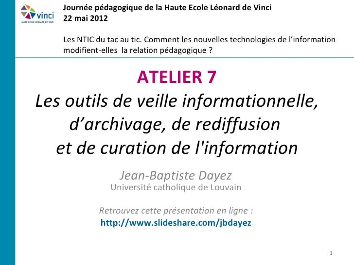 Journée pédagogique de la Haute Ecole Léonard de Vinci   22 mai 2012   Les NTIC du tac au tic. Comment les nouvelles techn...