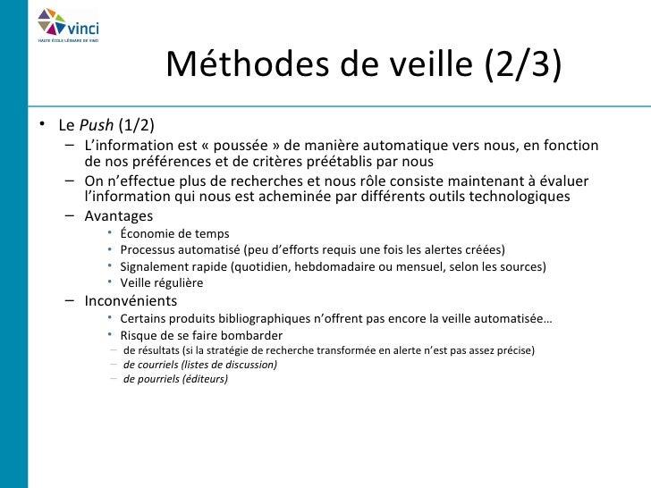 Méthodes de veille (2/3)• Le Push (1/2)   – L'information est « poussée » de manière automatique vers nous, en fonction   ...