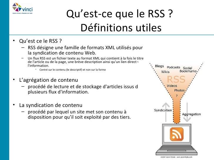 Qu'est-ce que le RSS ?                                        Définitions utiles• Qu'est ce le RSS ?   – RSS désigne une f...