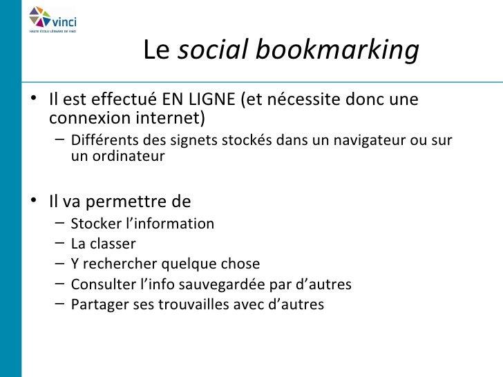 Quelques outils• Les plus classiques  – Del.icio.us  – Diigo• Bookmarking visuel  – Pinterest, Zootool, …• Et les autres  ...