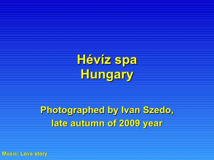 Hévíz spa Hungary Photographed by Ivan Szedo, late autumn of 2009 year Music: Love story
