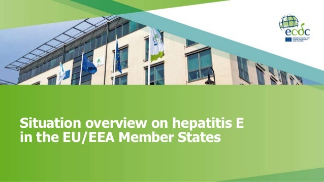 Situation Overview On Hepatitis E In The Eueea Member States