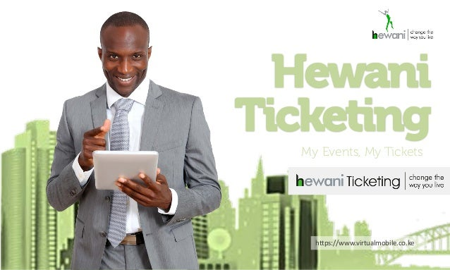 HewaniTicketing   My Events, My Tickets     https://www.virtualmobile.co.ke