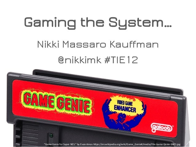 "Gaming the System… Nikki Massaro Kauffman @nikkimk #TIE12 ""Game	   Genie	   for	   Super	   NES.""	   by	   Evan-­‐Amos	   ..."