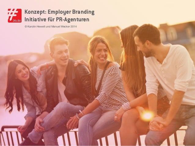 Konzept: Employer Branding Initiative für PR-Agenturen © Karolin Hewelt und Manuel Wecker 2014