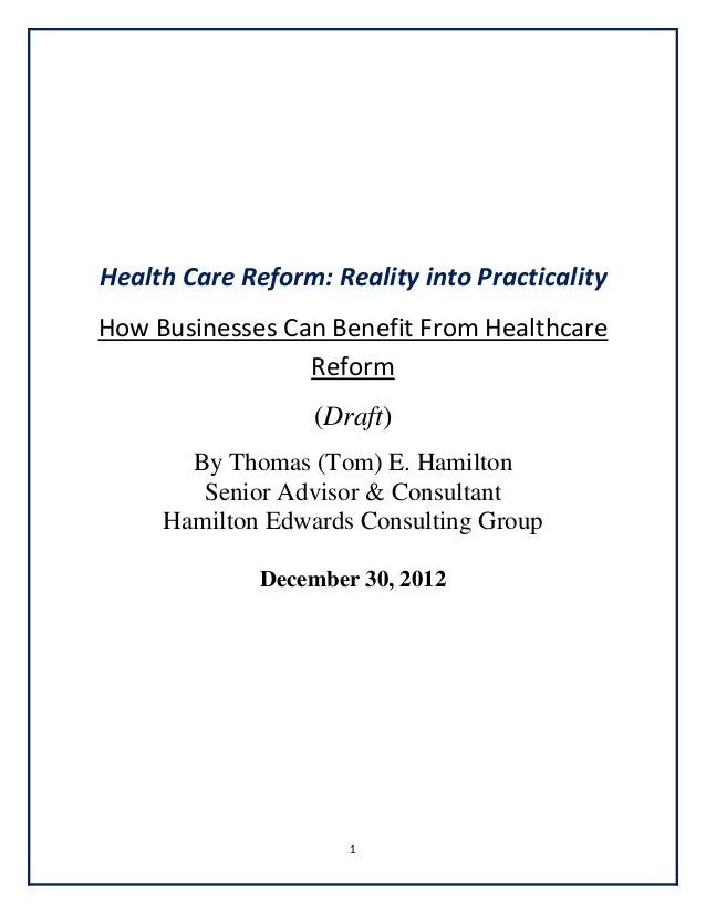 HealthCareReform:RealityintoPracticality HowBusinessesCanBenefitFromHealthcare Reform (Draft) By...