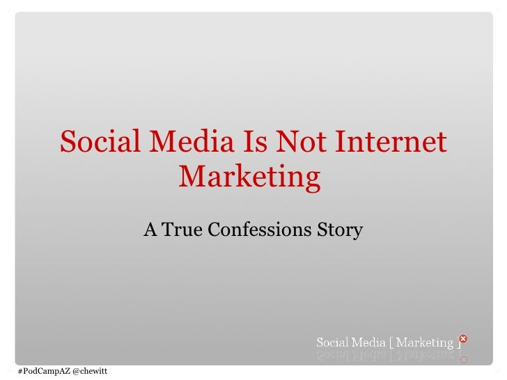 Social Media Is Not Internet Marketing  A True Confessions Story