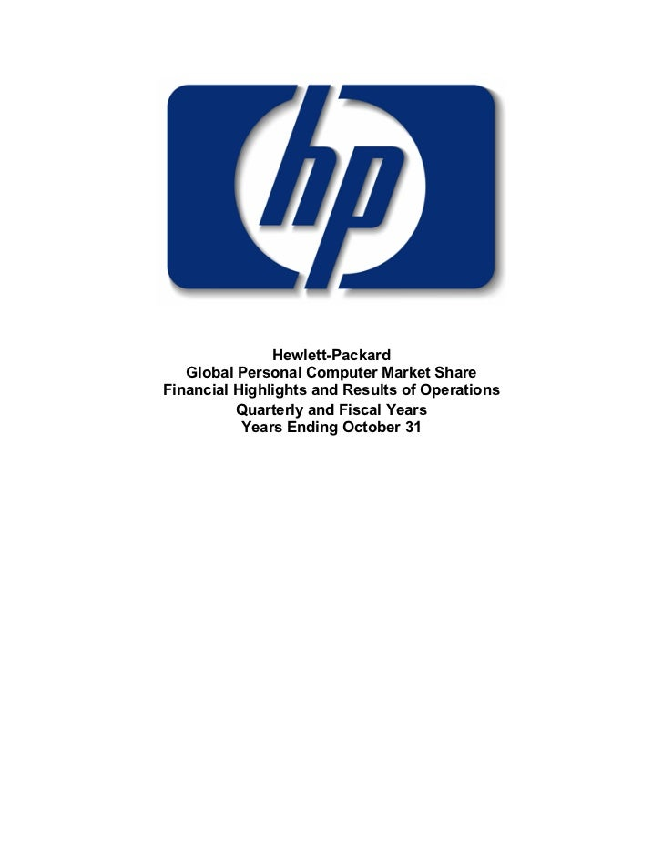 Hewlett-Packard   Global Personal Computer Market ShareFinancial Highlights and Results of Operations          Quarterly a...
