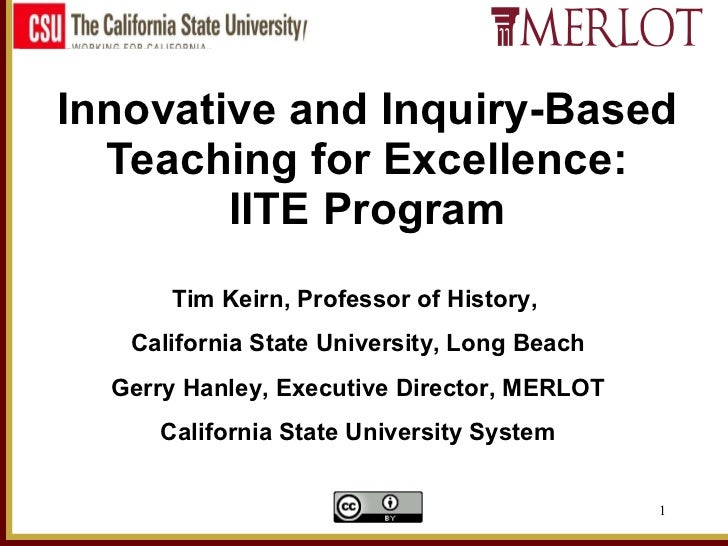 Innovative and Inquiry-Based Teaching for Excellence: IITE Program Tim Keirn, Professor of History,  California State Univ...