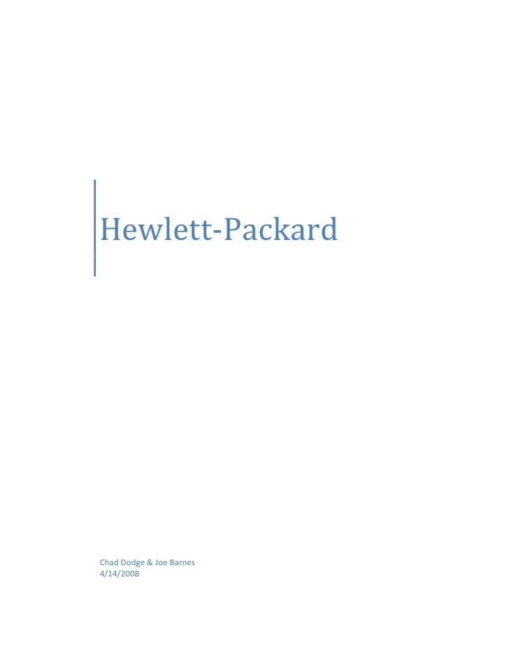 """Hewlett-PackardChad Dodge & Joe Barnes4/14/2008<br />Contents TOC o """" 1-3""""  h z u History PAGEREF _Toc196013596 h 4Mission..."""