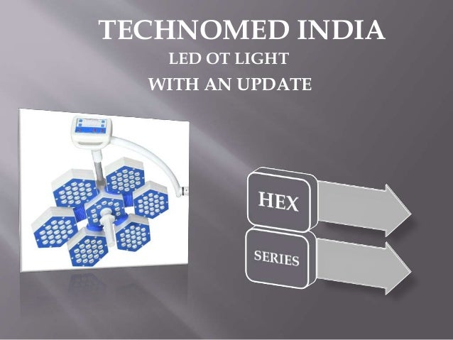 LED OT LIGHT TECHNOMED INDIA WITH AN UPDATE