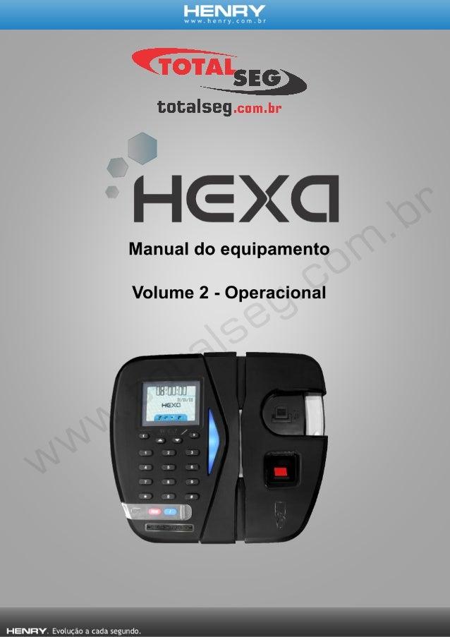 INTRODUÇÃO O equipamento Hexa foi desenvolvido com a finalidade de registrar a frequência dos colaboradores, obedecendo às...