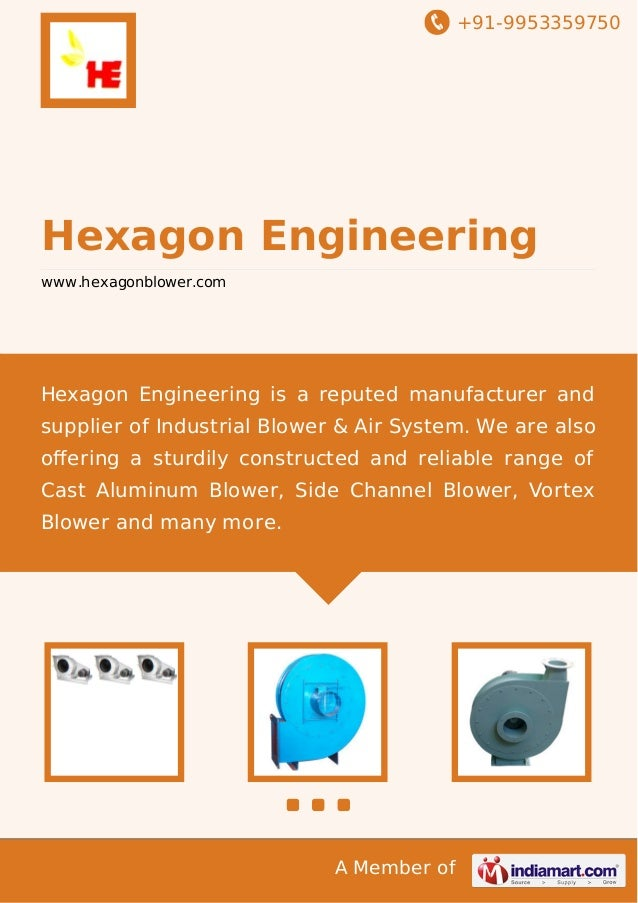 +91-9953359750 A Member of Hexagon Engineering www.hexagonblower.com Hexagon Engineering is a reputed manufacturer and sup...