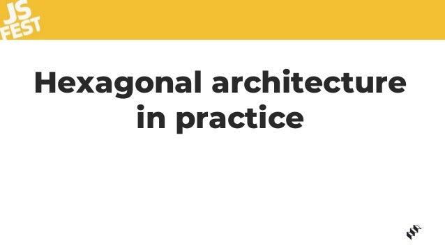 Hexagonal architecture in practice
