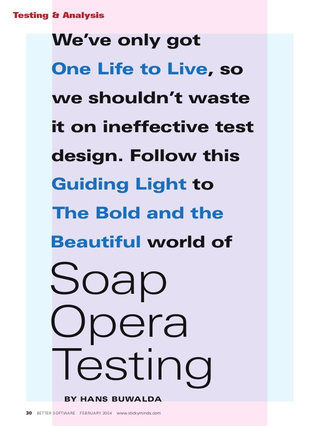 We've only got One Life to Live, so we shouldn't waste it on ineffective test design. Follow this Guiding Light to The Bol...