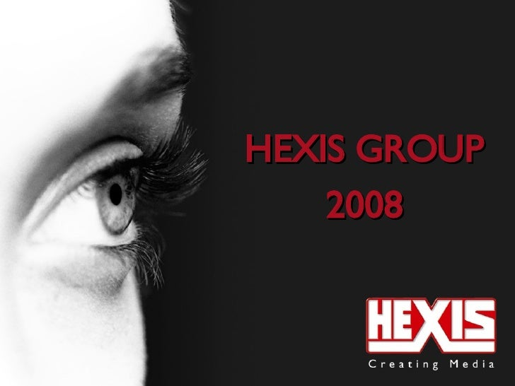 HEXIS GROUP 2008