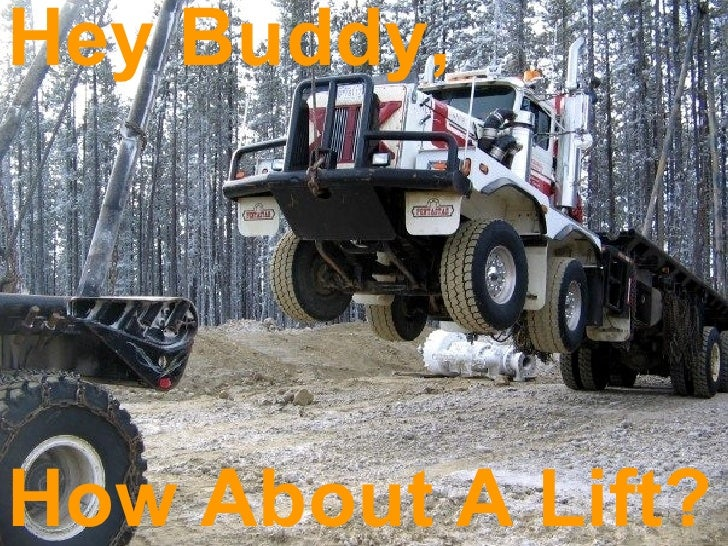 How About A Lift? Hey Buddy,