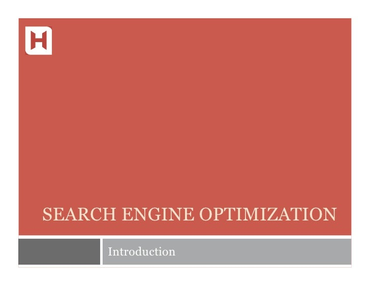 SEARCH ENGINE OPTIMIZATION      Introduction