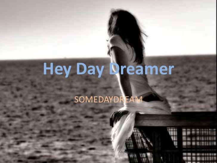 Hey Day Dreamer   SOMEDAYDREAM