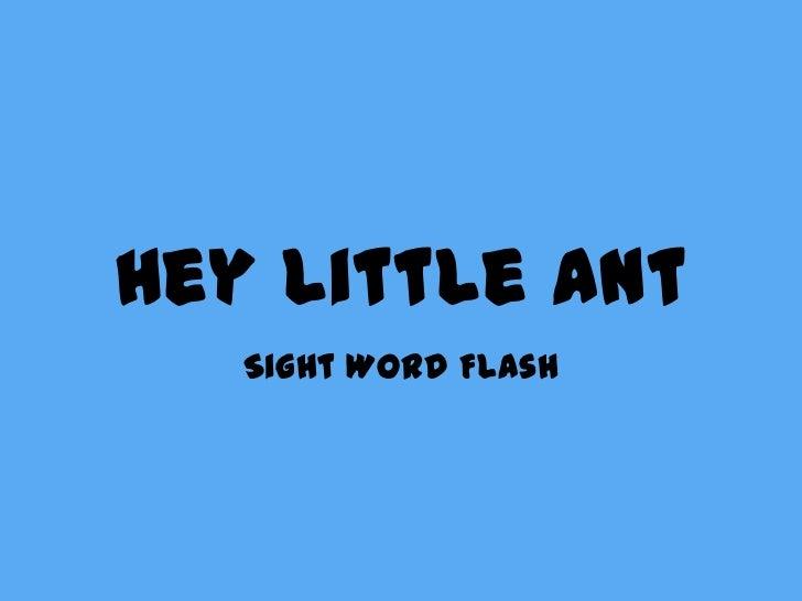 hey little ant sight word flash