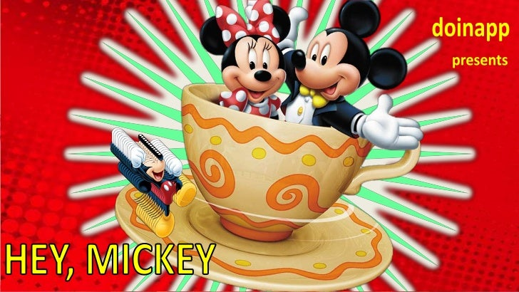 All the images belong to:Music: TONI BRASIL – Hey MICKEYAll Rights reserved over the work on PowerPoint by: www.slideshare...