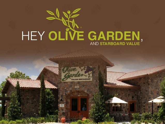 HEY OLIVE GARDEN,  AND STARBOARD VALUE