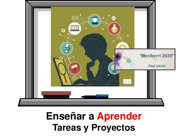 Enseñar a Aprender Tareas y Proyectos