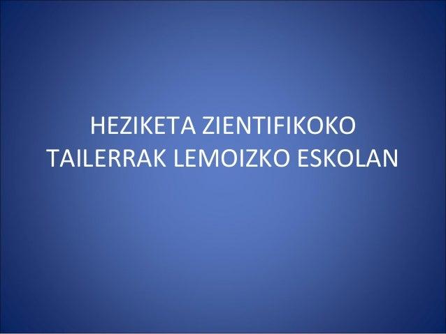 HEZIKETA ZIENTIFIKOKO TAILERRAK LEMOIZKO ESKOLAN