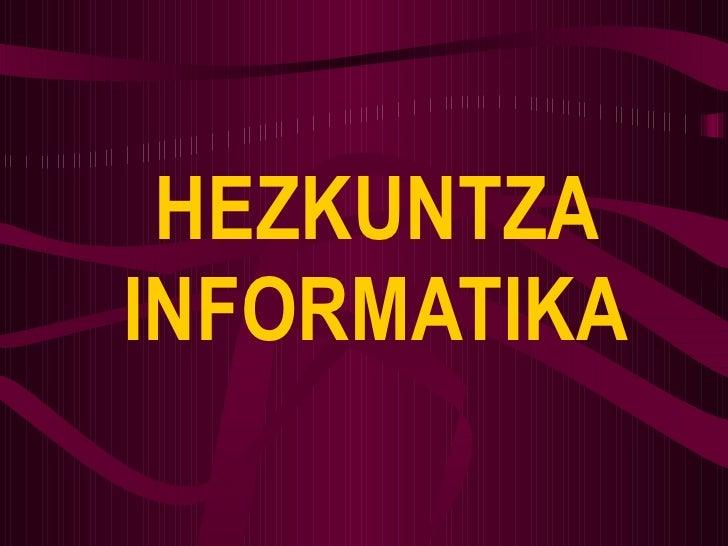 HEZKUNTZA INFORMATIKA
