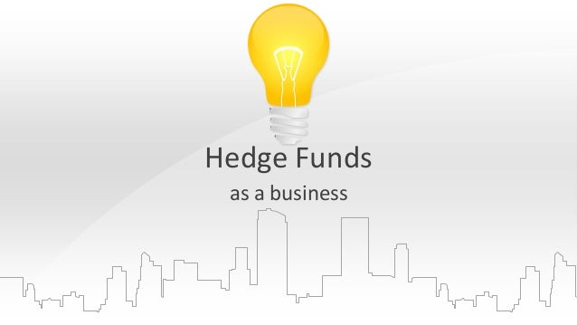 Hedge Funds as a business